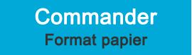 Commander format papier