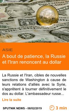 Economie a bout de patience la russie et l iran renoncent au dollar page001