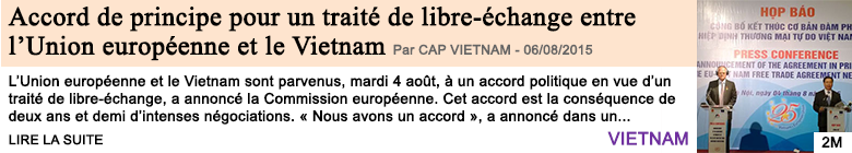 Economie accord de principe pour un traite de libre echange entre l union europeenne et le vietnam