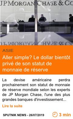 Economie aller simple le dollar bientot prive de son statut de monnaie de reserve mondiale page001
