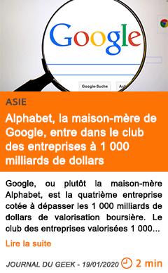 Economie alphabet la maison mere de google entre dans le club des entreprises a 1 000 milliards de dollars 1
