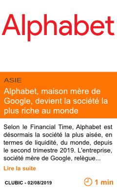 Economie alphabet maison mere de google devient la societe la plus riche au monde page001