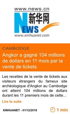Economie angkor a gagne 104 millions de dollars en 11 mois par la vente de tickets page001
