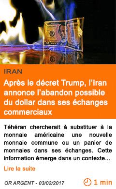 Economie apres le decret trump l iran annonce l abandon possible du dollar dans ses echanges commerciaux
