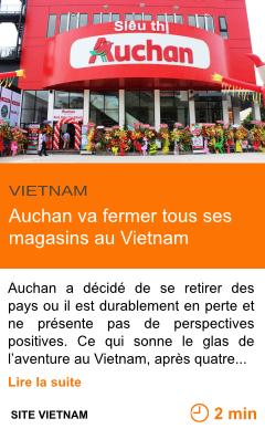 Economie auchan va fermer tous ses magasins au vietnam page001