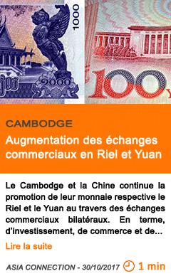 Economie augmentation des echanges commerciaux en riel et yuan