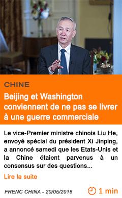 Economie beijing et washington conviennent de ne pas se livrer a une guerre commerciale