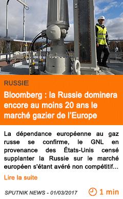 Economie bloomberg la russie dominera encore au moins 20 ans le marche gazier de l europe