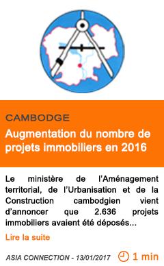 Economie cambodge augmentation du nombre de projets immobiliers en 2016