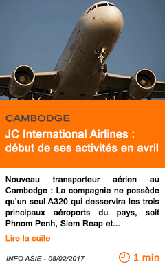 Economie cambodge jc international airlines debut de ses activites en avril