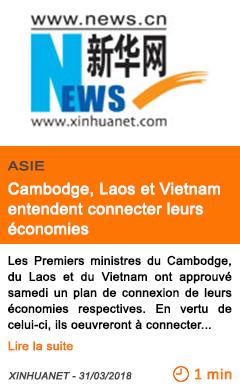 Economie cambodge laos et vietnam entendent connecter leurs economies