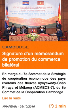 Economie cambodge signature d un memorandum de promotion du commerce bilateral
