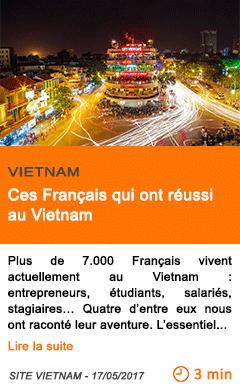 Economie ces francais qui ont reussi au vietnam