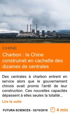 Economie charbon la chine construirait en cachette des dizaines de centrales page001