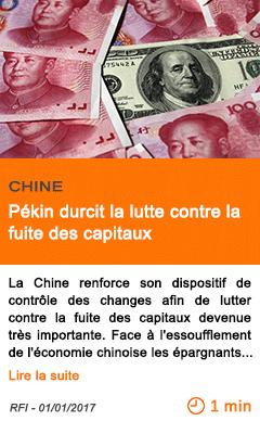 Economie chine pekin durcit la lutte contre la fuite des capitaux
