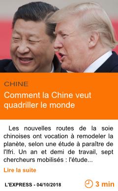 Economie comment la chine veut quadriller le monde page001