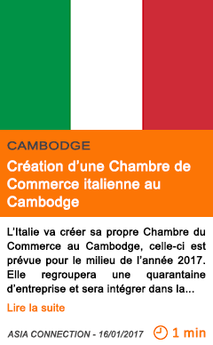 Economie creation d une chambre de commerce italienne au cambodge