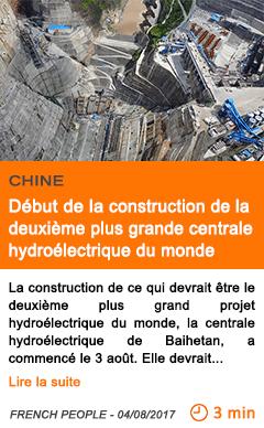 Economie debut de la construction de la deuxieme plus grande centrale hydroelectrique du monde