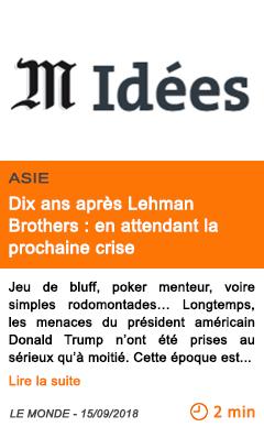 Economie dix ans apres lehman brothers en attendant la prochaine crise