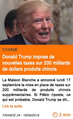 Economie donald trump impose de nouvelles taxes sur 200 milliards de dollars produits chinois