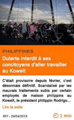 Economie duterte interdit a ses concitoyens d aller travailler au koweit