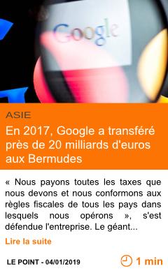 Economie en 2017 google a transfere pres de 20 milliards d euros aux bermudes page001