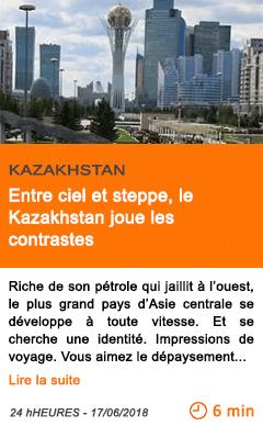 Economie entre ciel et steppe le kazakhstan joue les contrastes