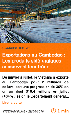 Economie exportations au cambodge les produits siderurgiques conservent leur trone