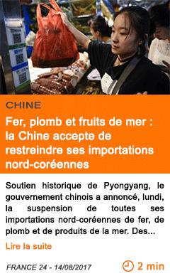 Economie fer plomb et fruits de mer la chine accepte de restreindre ses importations nord coreennes