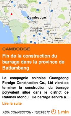 Economie fin de la construction du barrage dans la province de battambang