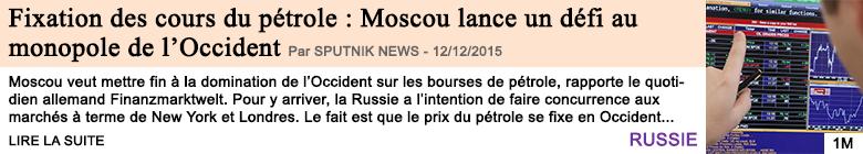 Economie fixation des cours du petrole moscou lance un defi au monopole de l occident