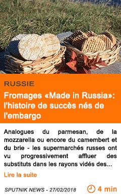 Economie fromages made in russia l histoire de succes nes de l embargo
