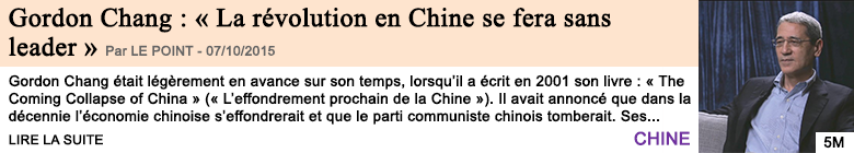 Economie gordon chang la revolution en chine se fera sans leader