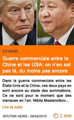 Economie guerre commerciale entre la chine et les usa on n en est pas la du moins pas encore