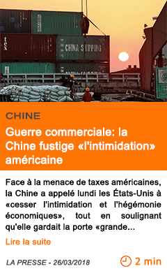 Economie guerre commerciale la chine fustige l intimidation americaine