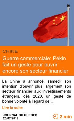 Economie guerre commerciale pekin fait un geste pour ouvrir encore son secteur financier page001