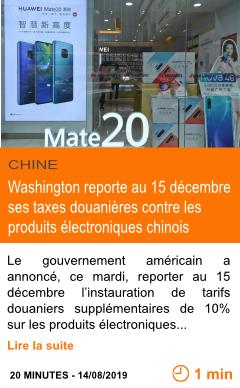 Economie guerre commerciale washington reporte au 15 decembre ses taxes douanieres contre les produits electroniques chinois page001