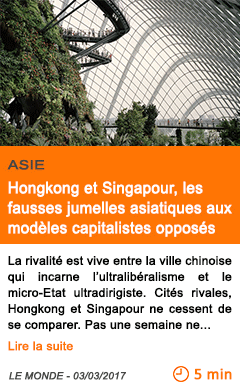 Economie hongkong et singapour les fausses jumelles asiatiques aux modeles capitalistes opposes