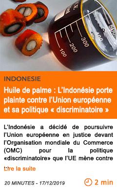 Economie huile de palme l indonesie porte plainte contre l union europeenne et sa politique discriminatoire