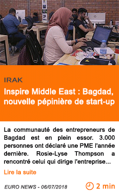 Economie inspire middle east bagdad nouvelle pepiniere de start up