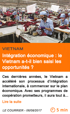 Economie integration economique le vietnam a t il bien saisi les opportunites