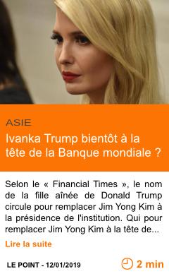Economie ivanka trump bientot a la tete de la banque mondiale page001