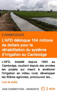 Economie l afd debloque 104 millions de dollars pour la rehabilitation du systeme d irrigation au cambodge