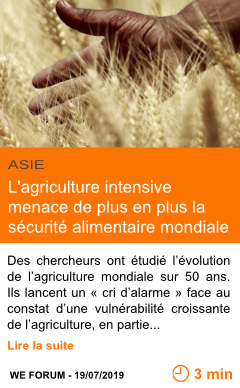 Economie l agriculture intensive menace de plus en plus la securite alimentaire mondiale page001