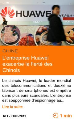 Economie l entreprise huawei exacerbe la fierte des chinois page001