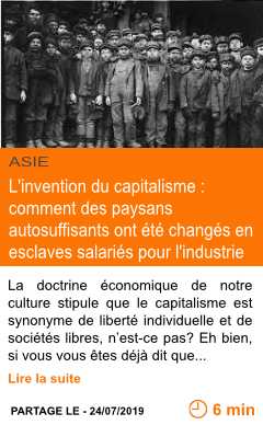 Economie l invention du capitalisme comment des paysans autosuffisants ont ete changes en esclaves salaries pour l industrie page001
