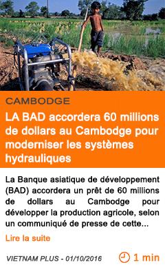 Economie la bad accordera 60 millions de dollars au cambodge pour moderniser les systemes hydrauliques 1