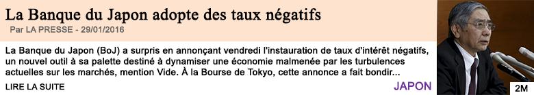 Economie la banque du japon adopte des taux negatifs