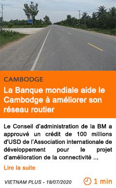 Economie la banque mondiale aide le cambodge a ameliorer son reseau routier