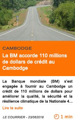 Economie la bm accorde 110 millions de dollars de credit au cambodge